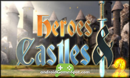 Heroes and Castles 2 android game free download