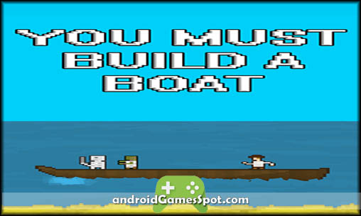 YOU MUST BUILD A BOAT game apk free download