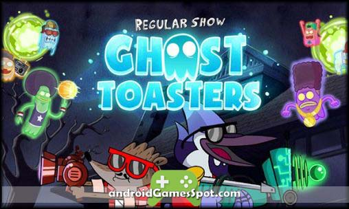 GHOST TOASTERS REGULAR SHOW android apk free download