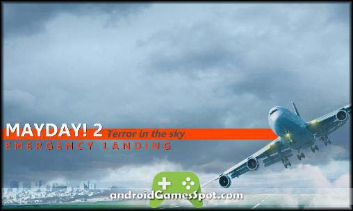 MAYDAY! 2 Terror in the sky game apk free download