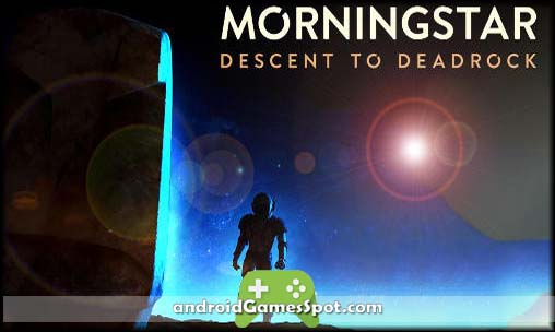 Morningstar Descent Deadrock game apk free download
