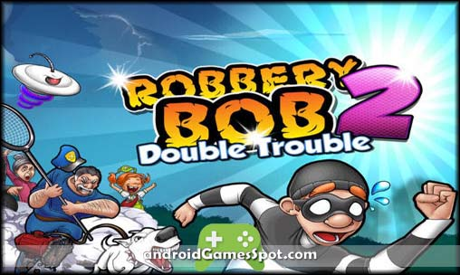 Robbery Bob 2 Double Trouble game apk free download