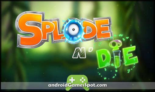 Splode'n'die game apk free download