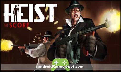 HEIST The Score game apk free download