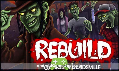 Rebuild 3 Gangs of Deadsville game apk free download