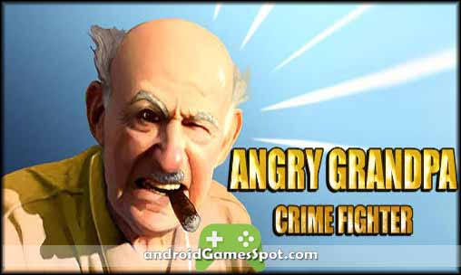 Angry Grandpa Crime Fighte game apk free download