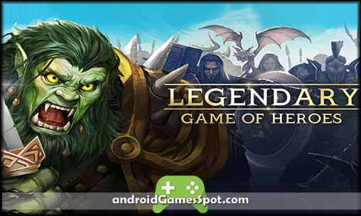 Legendary Game of Heroes APK Free Download+ Mod [Latest Version]
